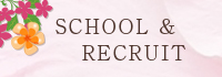 SCHOOL & RECRUIT